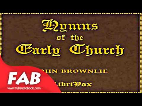 Hymns of the Early Church Full Audiobook by John BROWNLIE by Poetry