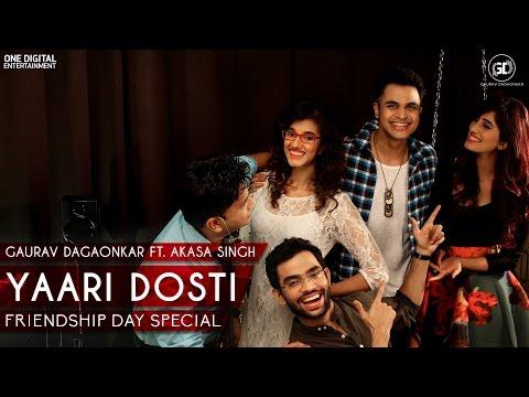 Yaari Dosti - Gaurav Dagaonkar ft. Akasa Singh | Friendship Day Special 2016