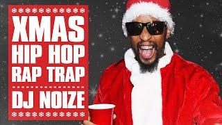 🎄 Christmas Hip Hop Music Mix 🎄 Best Xmas Rap Trap Songs   X-Mas Party Remix   DJ Noize Club Mix