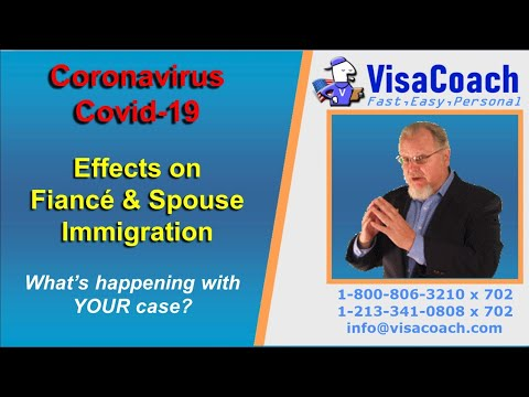 Effects Of Coronavirus, Covid-19 On Fiance + Spouse Immigration
