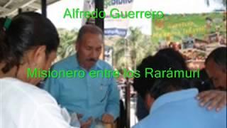 Alfredo Guerrero. Misionero entre los Rarámuri. México.