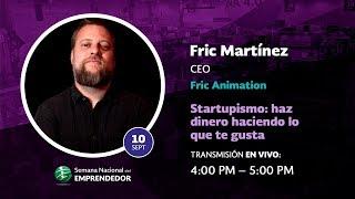 """Fric Martínez """"Startupismo: haz dinero haciendo lo que te gusta"""""""