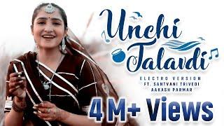 Unchi Talavdi - Electro Version   Santvani Trivedi   Aakash Parmar   New Gujarati Song   Audio Wing