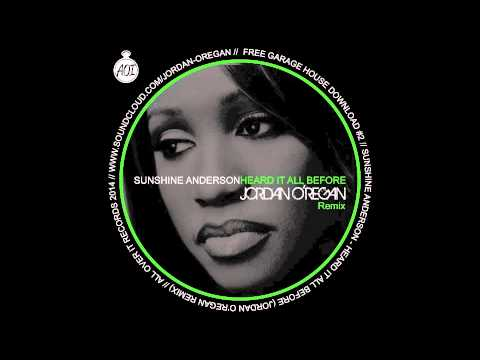 Sunshine Anderson - Heard It All Before (Jordan O'Regan Remix) FREE DOWNLOAD