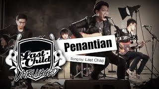 Video Last Child - Penantian (Unplugged) download MP3, 3GP, MP4, WEBM, AVI, FLV Oktober 2017