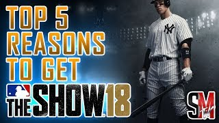 Top 5 Reasons To Get MLB The Show 18