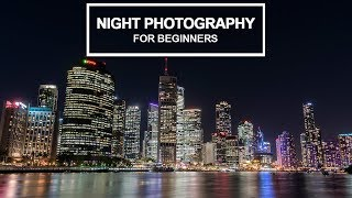 NIGHT PHOTOGRAPHY for beginners - Tips and camera settings explained