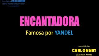 Encantadora - Yandel (Karaoke)