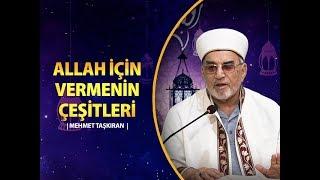 Allah İçin Vermenin Çeşitleri -  Mehmet TAŞKIRAN