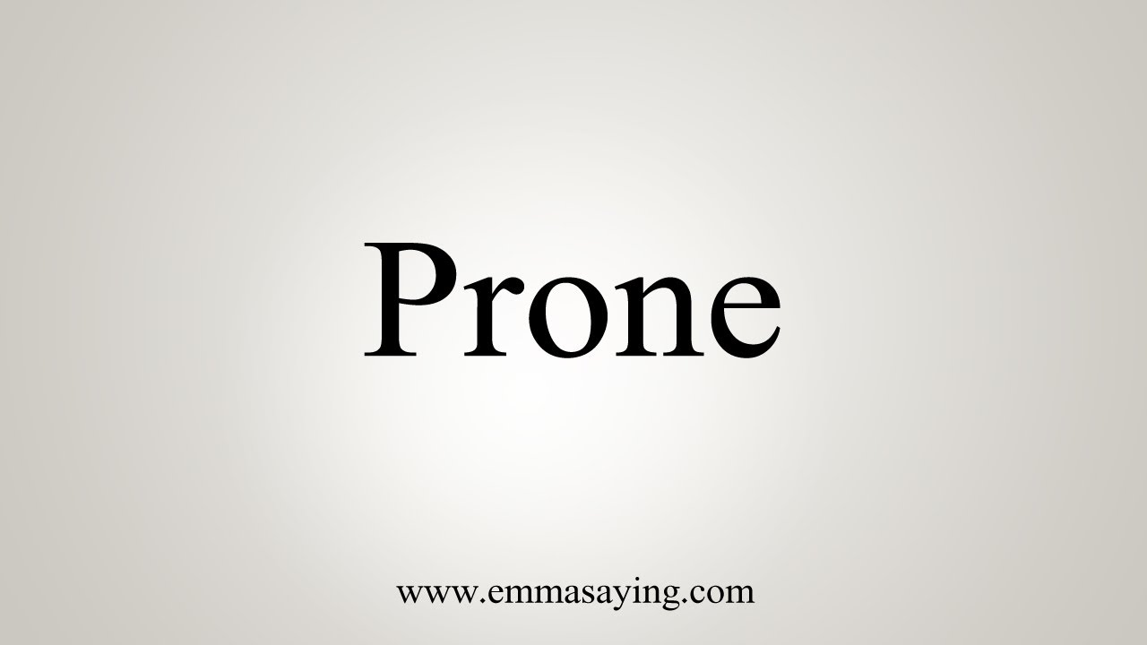 How To Say Prone