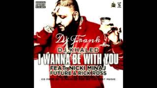 I Wanna Be With You Chopped & Screwed - DJ Khaled