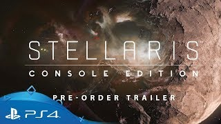 Stellaris: Console Edition | Pre-Order Trailer | PS4