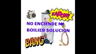 no enciende mi boiler o calentador de agua solución