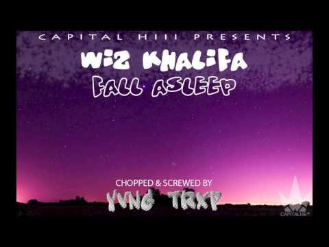 Wiz Khalifa - Fall Asleep (chopped & screwed by YVNG TRXP)