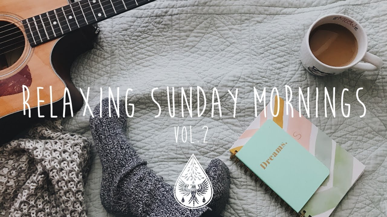 Sunday Morning Imaginary If Only >> Relaxing Sunday Mornings An Indie Folk Pop Playlist Vol 2