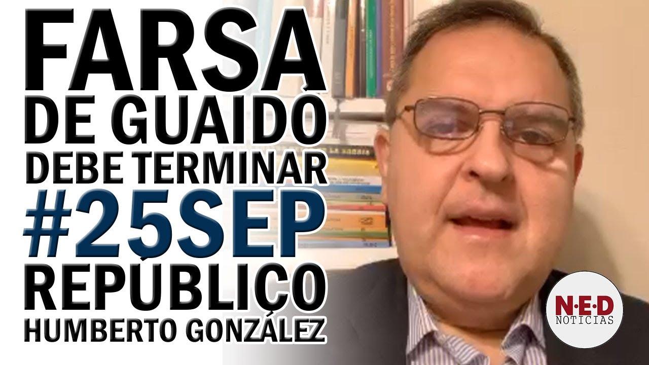 FARSA DE GUAIDÓ DEBE TERMINAR #25SEP Repúblico Humberto González