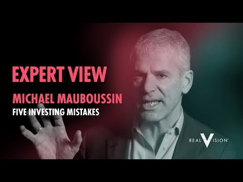 Five Common Mistakes Investors Make (w/ Michael Mauboussin) | Expert View | Real Vision™