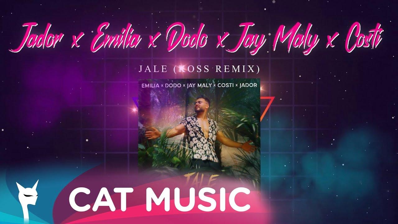 Jador x Emilia x Dodo x Jay Maly x Costi - Jale (Koss Remix)