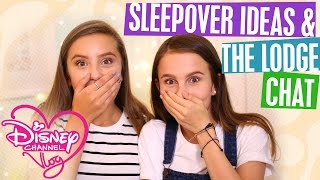 DISNEY CHANNEL VLOG | NEW! WITH LOVEVIE AND OLIVIA GRACE | SLEEPOVER IDEAS AND THE LODGE CHAT