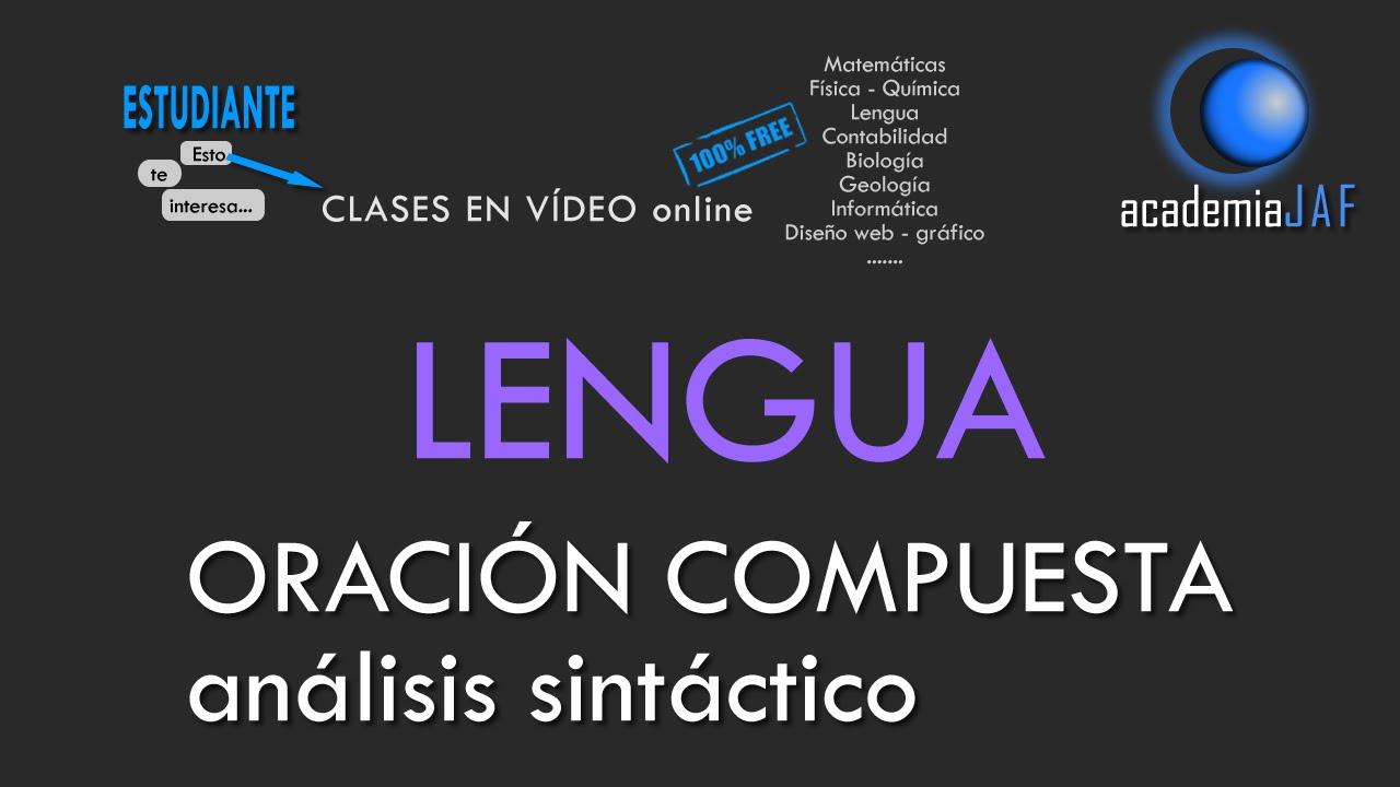 Oración Compuesta Análisis Sintáctico En 5 10 Pasos Lengua Española Sintaxis Academia Jaf