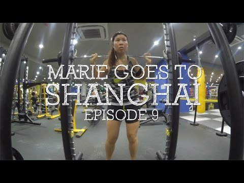 MARIE GOES TO SHANGHAI - EPISODE 9: SQUATS FOR DAYS