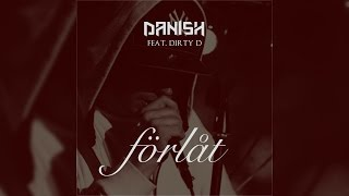 Danish feat. Dirty D - Förlåt (Lyrics) | Officiell