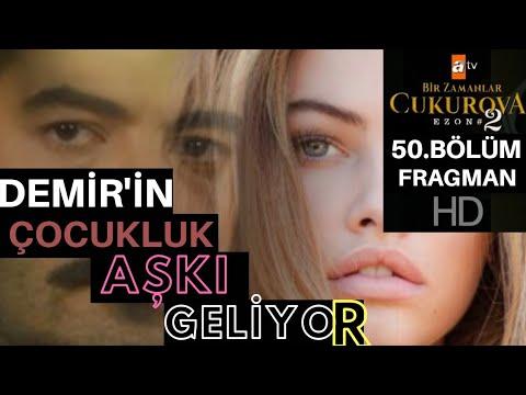Bir Zamanlar Çukurova 50.Bölüm Fragmanı - Demir'in Çocukluk Aşkı Geliyor!