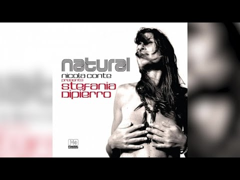 Nicola Conte & Stefania Dipierro - Natural (Full Album Stream)
