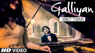 galliyan-reprise-version-ft-ankit-tiwari-and-ankita-shorey-t-series