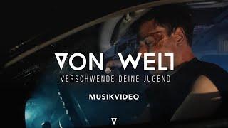 VON WELT - Verschwende deine Jugend (Offizielles Musikvideo)