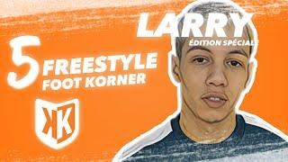 #5 Freestyle Foot Korner - LARRY (Les Frères Lumières)