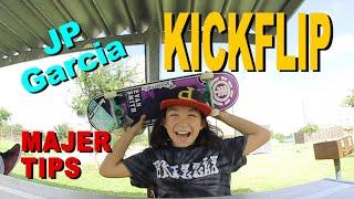 Kickflip - JP Garcia - MAJER tips