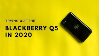 Trying out the BlackBerry Q5 in 2020
