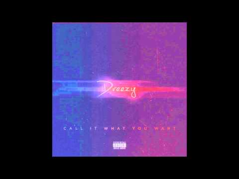 Dreezy ft Teyana Taylor- How I'm Comin