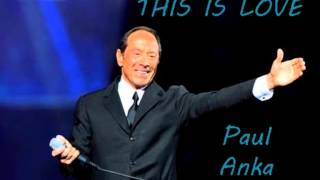 Watch Paul Anka This Is Love video