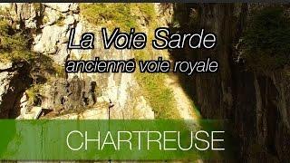 La voie Sarde  - une ancienne voie royale en Chartreuse