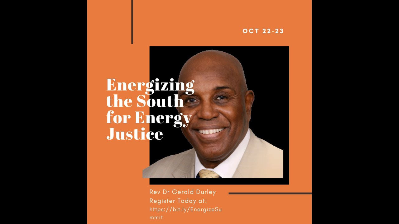 Energizing the South for Energy Justice Opening Plenary with Rev Dr Gerald Durley