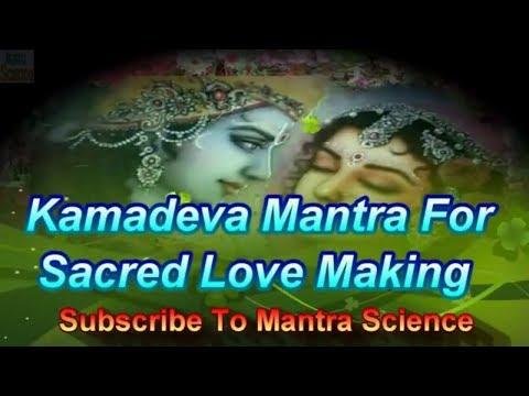 Kamadeva Mantra For Sacred Love Making