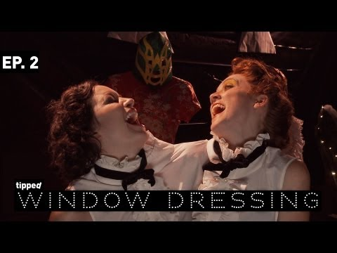 Window Dressing   Ep. 2   Tipped
