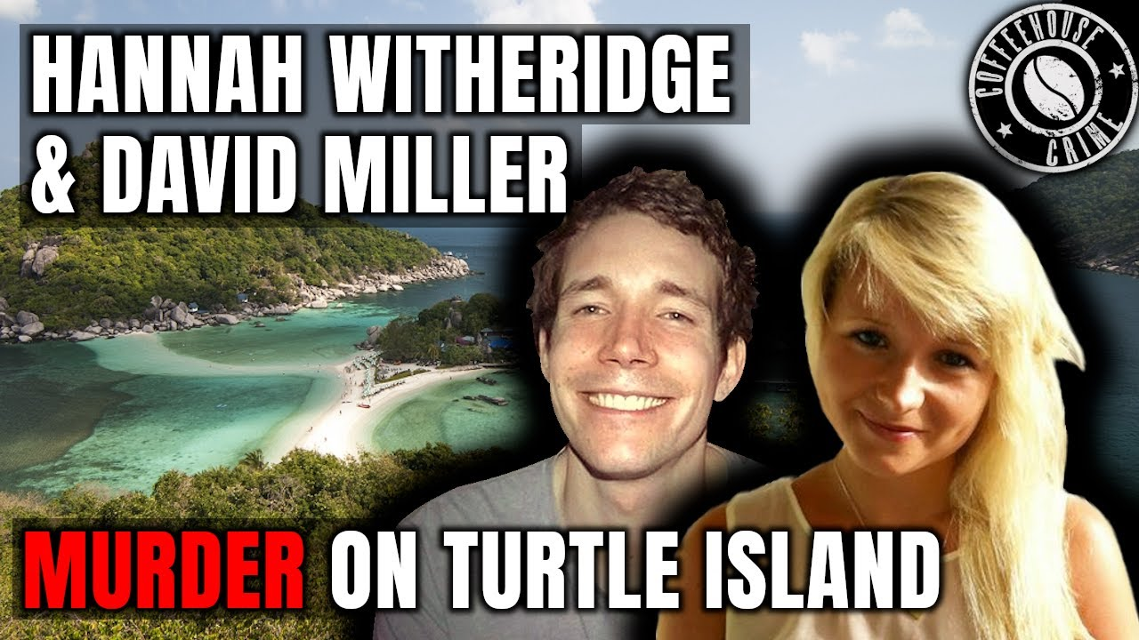 Turtle Island's Dark Secret: The Case of Hannah Witheridge and David Miller