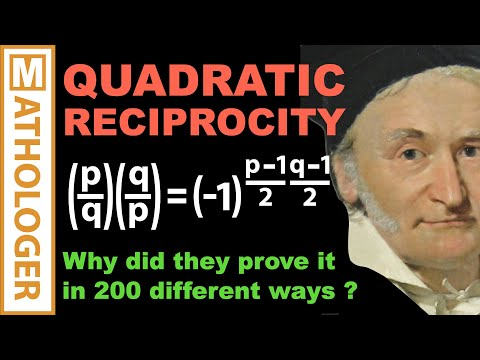 Why did they prove this amazing theorem in 200 different ways? Quadratic Reciprocity MASTERCLASS