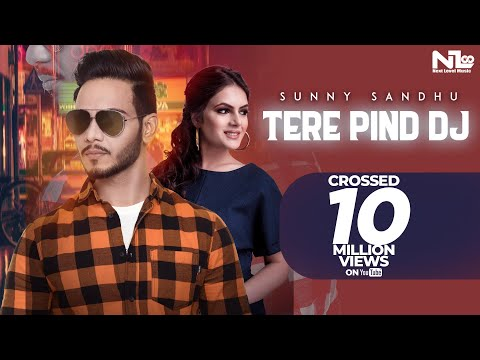 Tere Pind Dj | Sunny Sandhu | Next Level Music | Latest Punjabi Songs 2018