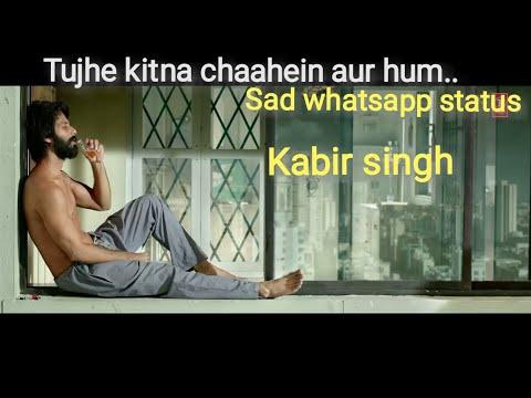 tujhe-kitna-chahe-aur-hum-sad-|-new-whatsapp-status-|-kabir-singh-|-arijit-singh-new-status-video-|