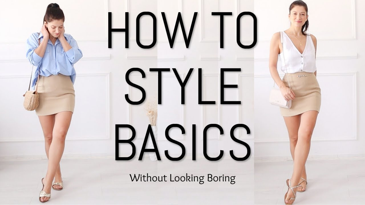 STYLING SUMMER BASICS WITHOUT LOOKING BORRNG | Everyday Summer Looks