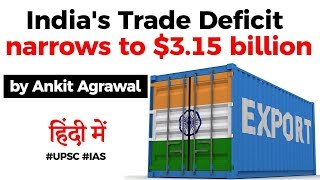 India's Trade Deficit narrows to $3.15 billion in May, Is it a good news for Indian Economy? #UPSC