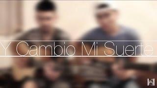 Y Cambio Mi Suerte / Virlan Garcia / @AldoGarcia @AndresGarcia (COVER)