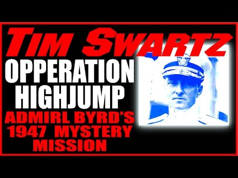 Admiral Byrd's Mysterious Opperation Highjump to Antartica, Tim Swartz 9-25-15