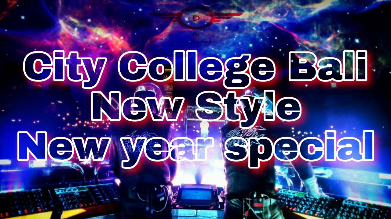 Download City College Bali Dj song/New year special/DJ all-rounder