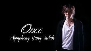 Download Lagu Once - Symphony Yang Indah (Lyric #grabyourmusic) mp3