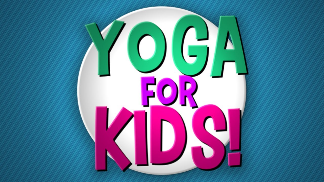 Yoga For Kids Youtube